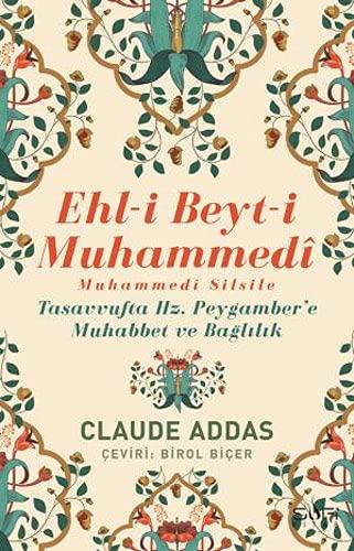 Ehli Beyti Muhammedi Muhammedi Silsile: Tasavvufta Hz. Peygamber'e Muhabbet ve Bağlılık