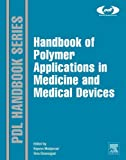 Handbook of Polymer Applications in Medicine and Medical Devices (Plastics Design Library) (English Edition)