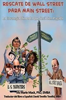 RESCATE DE WALL STREET PARA MAiN STREET: La Estrategia Blindada Que Será Bien Pagada