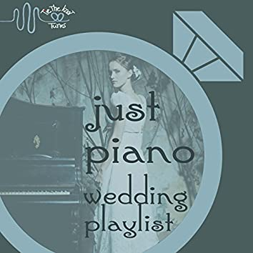 Tie the Knot Tunes Presents: Just Piano Wedding Playlist