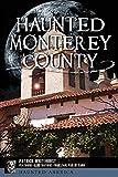 Haunted Monterey County (Haunted America)