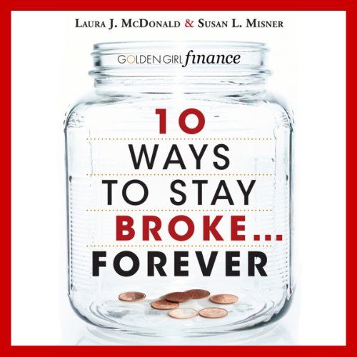 10 Ways to Stay Broke...Forever audiobook cover art