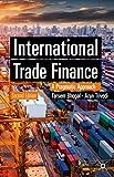 International Trade Finance: A Pragmatic Approach (Finance and Capital Markets Series)