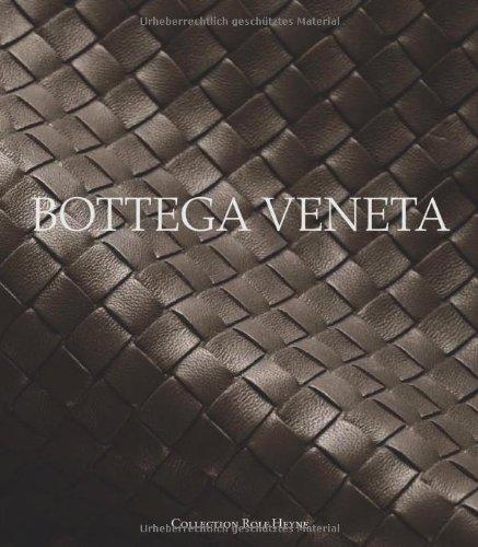 Bottega Veneta. Das erste und offizielle Bottega Veneta-Buch