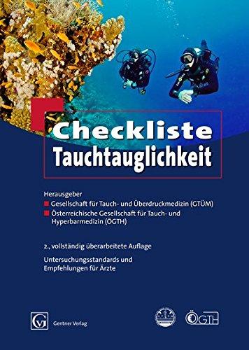 Checkliste Tauchtauglichkeit: Untersuchungsstandards und Empfehlungen der Gesellschaft für Tauch- und Überdruckmedizin (GTÜM)