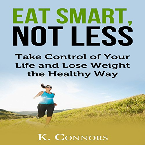 Eat Smart, Not Less audiobook cover art
