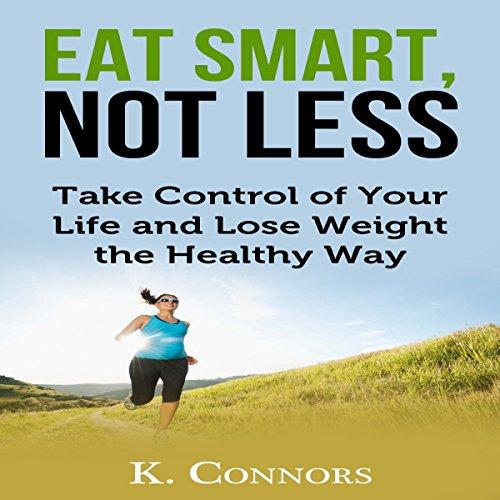 Couverture de Eat Smart, Not Less