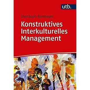 Konstruktives Interkulturelles Management (German Edition)