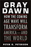 Gray Dawn: How the Coming Age Wave Will Transform America–and the World