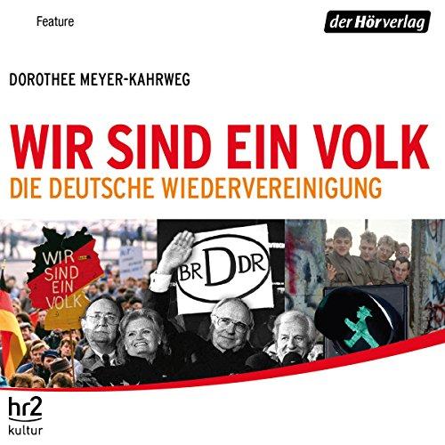 Wir sind ein Volk. Die deutsche Wiedervereinigung Titelbild
