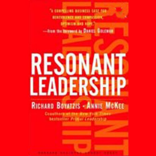Resonant Leadership Audiobook By Richard Boyatzis,                                                                                        Annie McKee cover art