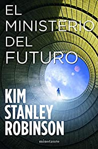 El Ministerio del Futuro par Kim Stanley Robinson