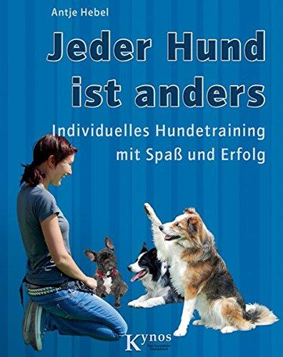 Jeder Hund ist anders: Individuelles Hundetraining mit Spaß und Erfolg (Das besondere Hundebuch)