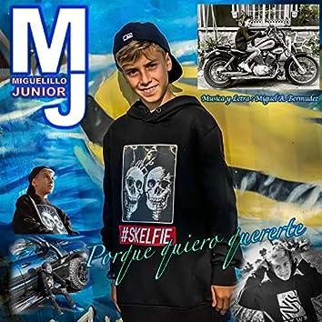 MJ MiguelilloJR (Porque Quiero Quererte)