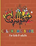 Graffiti Coloring Book For Kids and Adults: Graffiti Letters and Characters Coloring Book, A Great crazy and funny human art For Kids Boys Adults