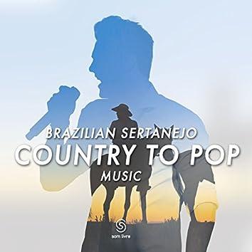 Brazilian Sertanejo - Country To Pop Music
