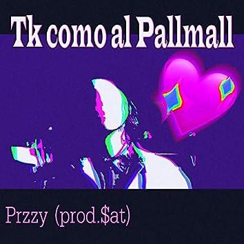 Tk como al pallmall (feat. $at)