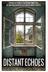 Distant Echoes: stories of people, places and times past by writers from the Historical Novel Society Paperback