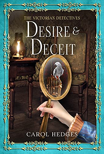 Desire & Deceit (The Victorian Detectives Book 9) by [Carol Hedges]