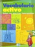 VOCABULARIO ACTIVO VOL 2: Fichas con ejercicios fotocopiables Intermedio avanzado (Fotocopiabili)