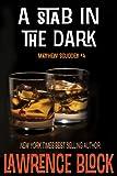 A Stab in the Dark (Matthew Scudder Mysteries Book 4)
