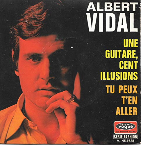 Une Guitare, Cent Illusions (Una Chitarra, Cento Illusioni) / Tu Peux T'en Aller (You Better Move On) [Vinyle 45 tours 7