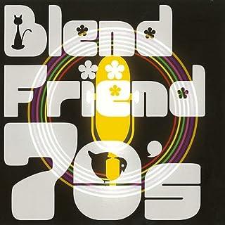 Blend×Friend 70s
