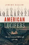 American Lucifers: The Dark History of Artificial Light, 1750–1865