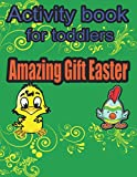 Amazing gift easter. Activity book for toddlers: Preschoolers training mind and memory   Funny & creative games   Cute ideas for surprise   Learning ...   Happy kids & parents   Joyful holiday 4-8