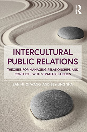 Intercultural Public Relations: Theories for Managing Relationships and Conflicts with Strategic Publics (English Edition)