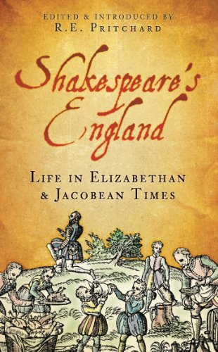 Shakespeare's England: Life in Elizabethan & Jacobean Times (English Edition)