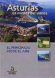 Principado desde el aire, el - Asturias la mirada del viento (+DVD) (Asturias Mirada Del Viento)