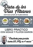 Dieta de los Días Alternos: LIBRO PRÁCTICO con menús y platos diarios para 4...