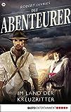 Die Abenteurer - Folge 34: Im Land der Kreuzritter (Auf den Spuren der Vergangenheit)