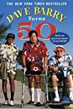 Dave Barry Turns Fifty (English Edition)...