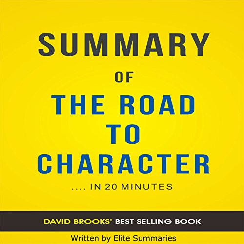 Summary of The Road to Character: by David Brooks | Includes Analysis audiobook cover art