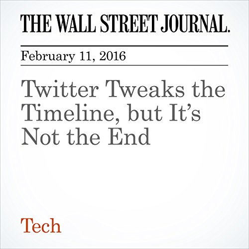 Twitter Tweaks the Timeline, but It's Not the End cover art