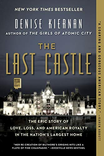 Compare Textbook Prices for The Last Castle: The Epic Story of Love, Loss, and American Royalty in the Nation's Largest Home Reprint Edition ISBN 9781476794051 by Kiernan, Denise