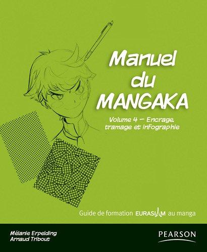 Manuel du Mangaka, vol.4: Encrage,tramage et infographie
