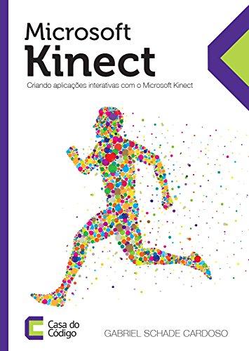 Microsoft Kinect: Crie aplicações interativas