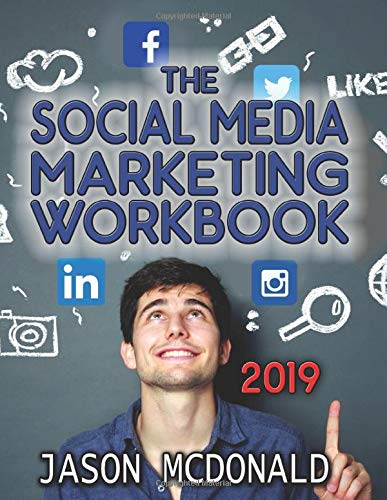 Social Media Marketing Workbook: How to Use Social Media for Business...