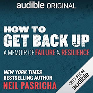 How to Get Back Up     A Memoir of Failure & Resilience              Written by:                                                                                                                                 Neil Pasricha                               Narrated by:                                                                                                                                 Neil Pasricha                      Length: 6 hrs and 10 mins     66 ratings     Overall 4.3
