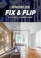 Immobilien Fix & Flip: Der Einstieg in den Immobilienhandel