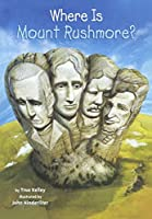Where Is Mount Rushmore? (Where Is...?)