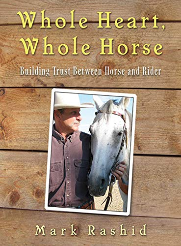 Whole Heart, Whole Horse: Building Trust Between Horse and Rider (English Edition)