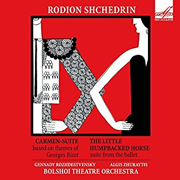 Shchedrin: Carmen Suite & The Little Humpbacked Horse