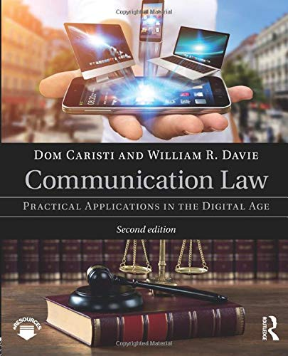 Compare Textbook Prices for Communication Law: Practical Applications in the Digital Age 2 Edition ISBN 9781138213456 by Caristi, Dom,Davie, William R
