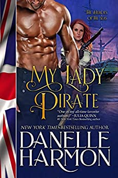 My Lady Pirate (A Heroes of the Sea Book 3) by [Danelle Harmon]