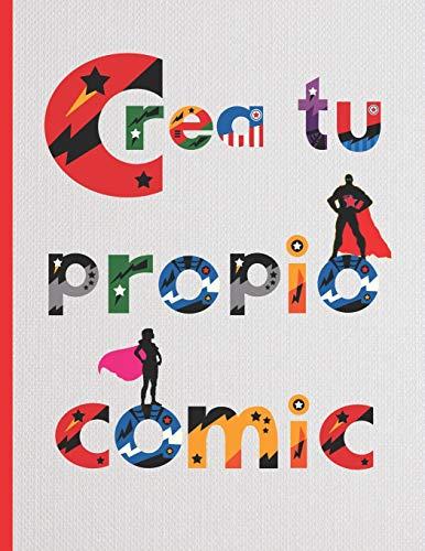 CREA TU PROPIO COMIC: 100 páginas para dibujar tu propio Comic, Tebeo o Manga.Niños y adultos. Regalo creativo y original. Cumpleaños, Navidad.