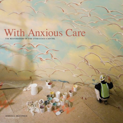 Compare Textbook Prices for With Anxious Care: The Restoration of the Utah State Capitol 1st Edition ISBN 9780615168807 by McConkie, Judith E,Hart, David H,Dunn, Michael A